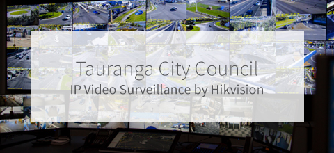 Nutech & Tauranga City Council IP Video Surveillance Solution by Hikvision