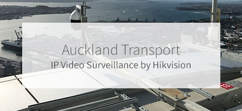 Auckland Transport - SkyTower - Hikvision 4K PTZs Case Study