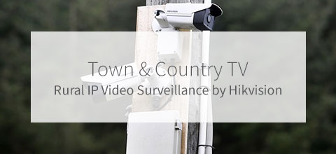 Town & Country TV - Rural Hikvision IP Video Surveillance Solution