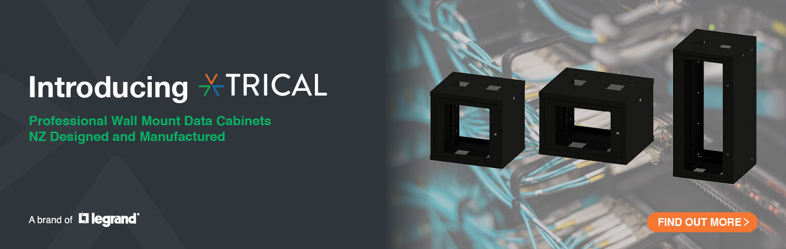 Introducing Trical. Professional Wall Mount Data Cabinets